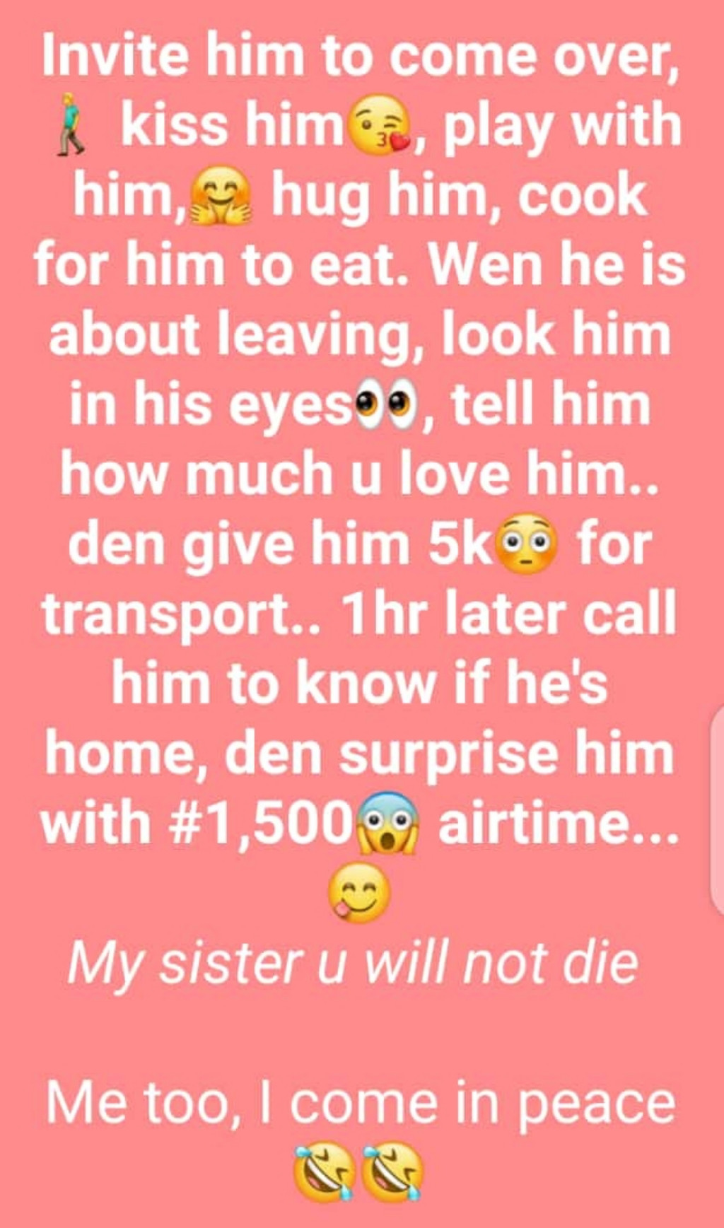 Make him feel special biko,  caring shouldn't be from the guy alone